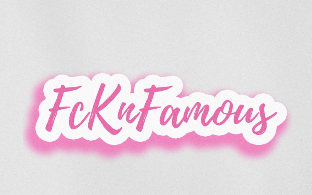 FCKnFAMOUS Sticker