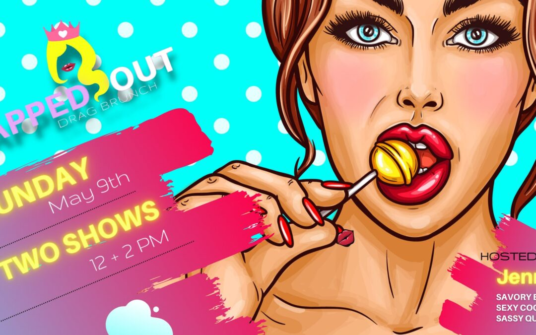 Tapped Out Drag Brunch | May 9th